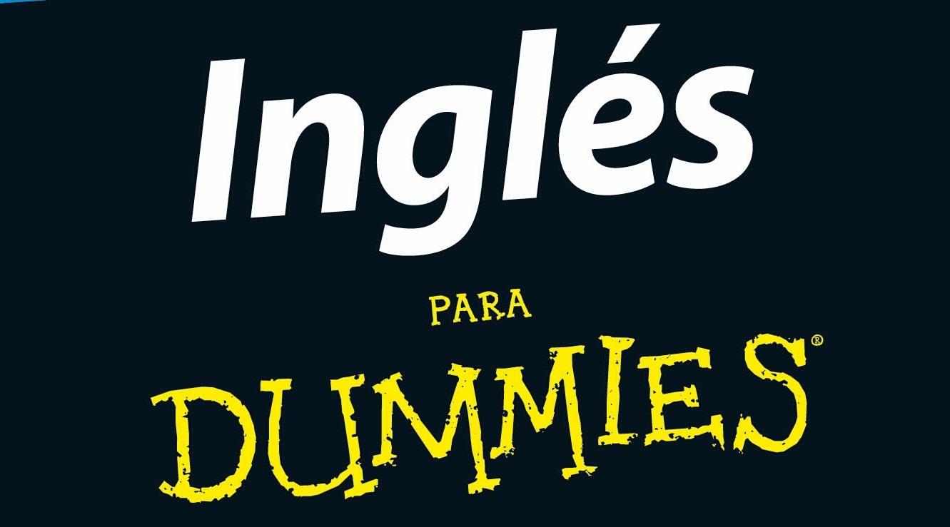 Inglés Para Dummies Frases Básicas Para Negados De Las Lenguas
